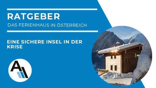Video Thumbnail für den kostenlosen Ratgeber für das Ferienhaus in Österreich als eine sichere Insel in der Krise