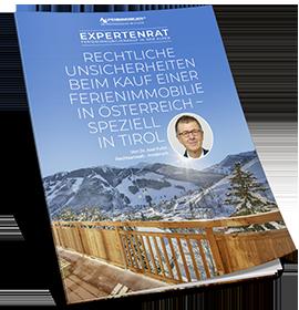 Expertenrat - Rechtliche Unsicherheiten beim Kauf einer Ferienimmobilie in Österreich - Speziell in Tirol